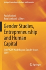 Gender Studies, Entrepreneurship and Human Capital: 5th Ipazia Workshop on Gender Issues 2019 (Springer Proceedings in Business and Economics) Cover Image