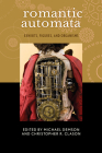 Romantic Automata: Exhibitions, Figures, Organisms (Transits: Literature, Thought & Culture 1650-1850) Cover Image