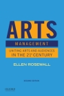 Arts Management: Uniting Arts and Audiences in the 21st Century Cover Image