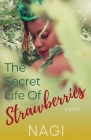 The Secret Life of Strawberries Cover Image
