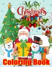 Merry Christmas Coloring Book: New for Christmas 2020: A Beautiful Coloring Book For Kids Cover Image