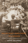 Holocaust Survivors in Canada: Exclusion, Inclusion, Transformation, 1947–1955 (Studies in Immigration and Culture   #14) Cover Image