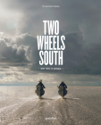 Two Wheels South: A Motocycle Adventure from Brooklyn to Ushuaia Cover Image