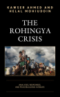 The Rohingya Crisis: Analyses, Responses, and Peacebuilding Avenues Cover Image