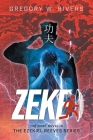 Zeke: The First Novel in the Ezekiel Reeves Series Cover Image