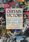 Certain Victory: Images of World War II in the Japanese Media: Images of World War II in the Japanese Media (Japan and the Modern World) Cover Image