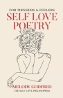 Self Love Poetry: For Thinkers and Feelers Cover Image