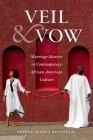 Veil and Vow: Marriage Matters in Contemporary African American Culture (Gender and American Culture) Cover Image