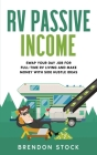 RV Passive Income: Swap Your Day Job for Full-Time RV Living and Make Money with Side Hustle Ideas Cover Image