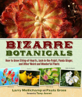 Bizarre Botanicals: How to Grow String-of-Hearts, Jack-in-the-Pulpit, Panda Ginger, and Other Weird and Wonderful Plants Cover Image