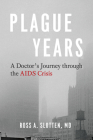 Plague Years: A Doctor's Journey through the AIDS Crisis Cover Image