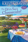 The Diva Says Cheesecake! (A Domestic Diva Mystery #15) Cover Image