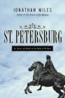 St. Petersburg: Madness, Murder, and Art on the Banks of the Neva Cover Image