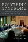The Polythink Syndrome: U.S. Foreign Policy Decisions on 9/11, Afghanistan, Iraq, Iran, Syria, and Isis Cover Image