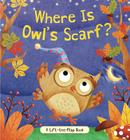 Where Is Owl's Scarf?: A Lift-the-Flap Book Cover Image