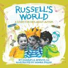 Russell's World: A Story for Kids about Autism Cover Image