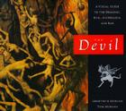 The Devil: A Visual Guide to the Demonic, Evil, Scurrilous, and Bad Cover Image