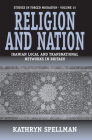 Religion and Nation: Iranian Local and Transnational Networks in Britain (Studies in Forced Migration #11) Cover Image
