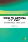 Finance and Sustainable Development: Designing Sustainable Financial Systems (Routledge International Studies in Money and Banking) Cover Image