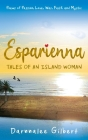 ESPARIENNA, tales of an island woman: Poems of Passion, Love, War, Faith and Mystic Cover Image