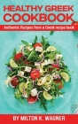 Healthy Greek Cookbook: Authentic Recipes from a Greek recipe book Cover Image