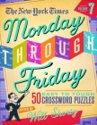The New York Times Monday Through Friday Easy to Tough Crossword Puzzles Volume 7: 50 Puzzles from the Pages of The New York Times Cover Image