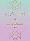 Calm: Meditations and Inspirations Cover Image