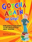 Gotcha Again for Guys! More Nonfiction Books to Get Boys Excited about Reading Cover Image