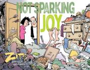 Not Sparking Joy: A Zits Treasury Cover Image