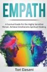Empath: A Survival Guide for the Highly Sensitive Person - Achieve Emotional & Spiritual Healing Cover Image