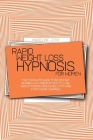 Rapid Weight Loss Hypnosis For Women: The Complete Guide To Boost Fat Burning With Meditations To Lose Weight Faster, Reduce Belly Fat And Stop Sugar Cover Image