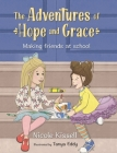 The Adventures of Hope and Grace: Making Friends at School Cover Image