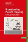 Understanding Plastics Recycling: Economic, Ecological, and Technical Aspects of Plastic Waste Handling Cover Image
