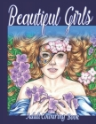 Beautiful Girls Adult Colouring Book: This Adult Colouring Book For Relaxation with Relaxation Beautiful girls Amazing pictures and Some Motivated Wor Cover Image