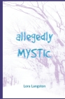 Allegedly Mystic: Can you hear the ants' footsteps? (Aurora #1) Cover Image