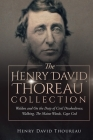 The Henry David Thoreau Collection: Walden and On the Duty of Civil Disobedience, Walking, The Maine Woods, Cape Cod Cover Image