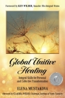 Global Unitive Healing: Integral Skills for Personal and Collective Transformation Cover Image