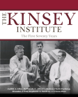 The Kinsey Institute: The First Seventy Years Cover Image