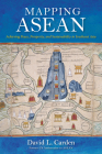Mapping ASEAN: Achieving Peace, Prosperity, and Sustainability in Southeast Asia Cover Image