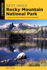 Best Hikes Rocky Mountain National Park: A Guide to the Park's Greatest Hiking Adventures (Regional Hiking) Cover Image