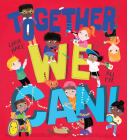 Together We Can!: A Heart-Warming Ode to Friendship, Compassion, and Kindness Cover Image