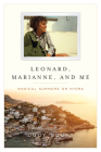 Leonard, Marianne, and Me: Magical Summers on Hydra Cover Image