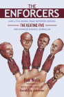 The Enforcers: How Little-Known Trade Reporters Exposed the Keating Five and Advanced Business Journalism (History of Communication) Cover Image
