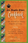 Los Angeles Times Cookbook: 1,000 Recipes of Famous Pioneer Settlers Featuring Seventy-Nine Old-Time California Spanish and Mexican Dishes (Cooking in America) Cover Image