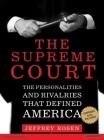 The Supreme Court: The Personalities and Rivalries That Defined America Cover Image