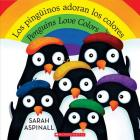 Los pingüinos adoran los colores / Penguins Love Colors (Bilingual) Cover Image