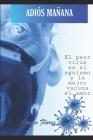 Adiós Mañana: El peor virus que azota a la humanidad no es el covid19, es el egoísmo Cover Image