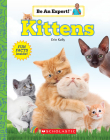 Kittens (Be An Expert!) (paperback) Cover Image