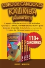 Libro de Canciones Kalimba (4 Libros En 1): La guía completa definitiva de Kalimba. Aprenderás a afinar, leer tablaturas, trucos para mejorar el sonid Cover Image
