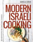 Modern Israeli Cooking: 100 New Recipes for Traditional Classics Cover Image
